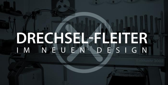 Drechsel-Fleiter im neuen Design